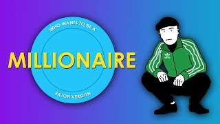 Who Wants To Be A Millionaire (Rajon Version)