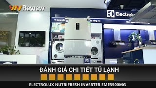 ✅ VnReview - Đánh giá tủ lạnh Electrolux Nutrifresh Inverter EME3500MG: ngăn đa năng sáng giá