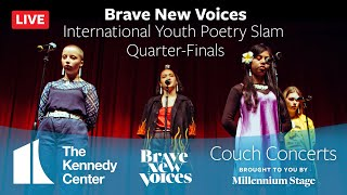 Kennedy Center Couch Concerts - Brave New Voices International Youth Poetry Slam Quarter-Finals