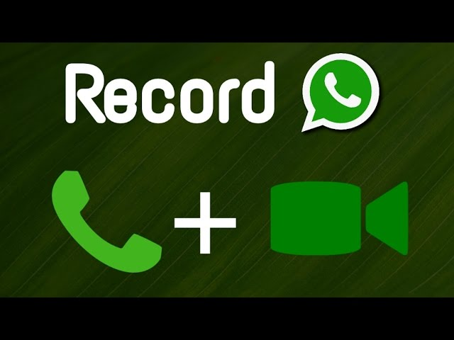 How To Record Whatsapp Calls Video Call Voice Call Or Chats On Android Or Iphone