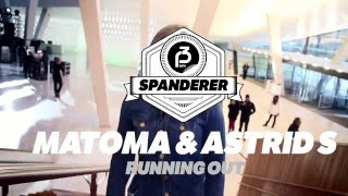 P3Spanderer: Matoma & Astrid S - Running Out