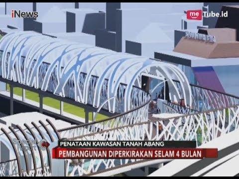 Begini Konsep Skybridge yang Dibangun di Kawasan Tanah Abang - Special Report 07/03
