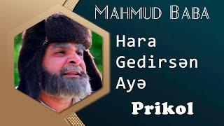Mahmud Baba Hara Gedirsen Aye Maman Bilirmi Hara Gedirsen 2018 Prikol ( Butun Video )