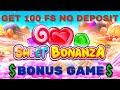 Bonus Game in Sweet Bonanza Slot + 100 Free Spins No Deposit FOR YOU