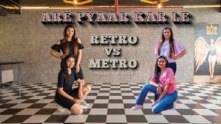 Gambar cover AREY PYAAR KAR LE   Retro vs Metro   Shubh Mangal Zyada Saavdhan   Dance Choreography   Ayushmann K