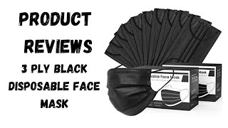 PRODUCT REVIEWS 3 Ply Black Disposable Face Mask 2021