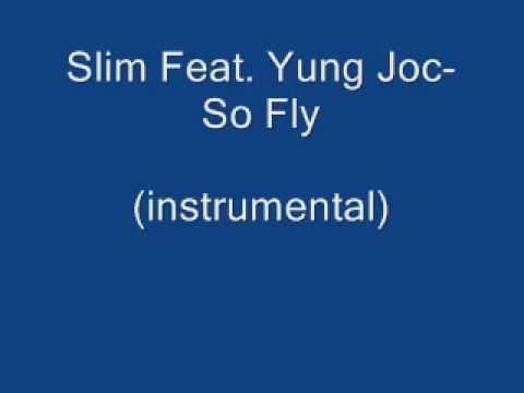 Slim Feat. Yung Joc - So Fly (Instrumental)