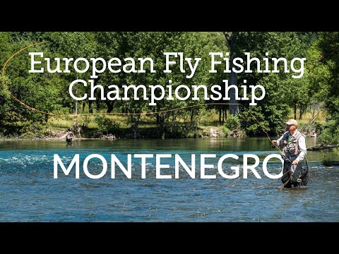 European Fly Fishing Championship In Montenegro