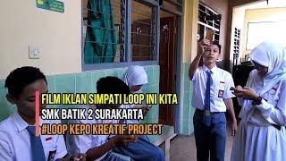 FILM Iklan SimPATI LOOP KEPO SMK Batik 2 Surakarta SImPATI Loop Kepo