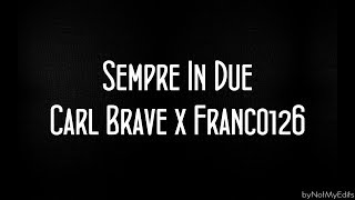 Sempre In Due - Carl Brave x Franco 126 • Testo