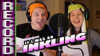 "RECORDING ""If I Was An Inkling: A Super Smash Bros Ultimate Song"""