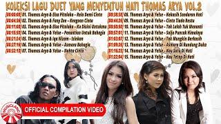 Download Koleksi Lagu Duet Yang Menyentuh Hati Thomas Arya Vol.2 [Official Compilation Video HD]