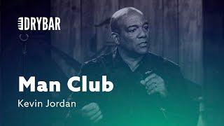The Man Club. Kevin Jordan