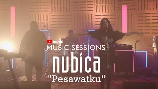 NUBICA - Pesawatku | LIVE @ YouTube Music Session 2019