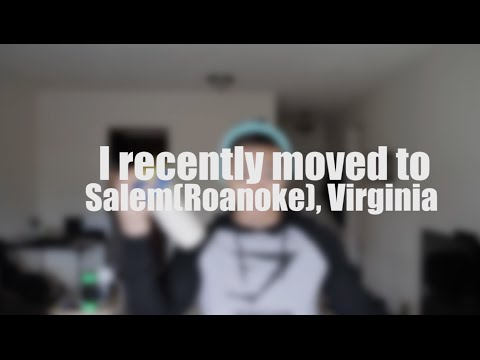 I recently moved to Salem (Roanoke), Virginia