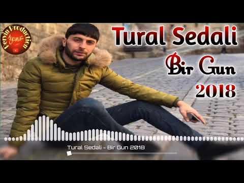 Tural Sedali - Bir Gun 2018 (Darixmisam Sensiz)