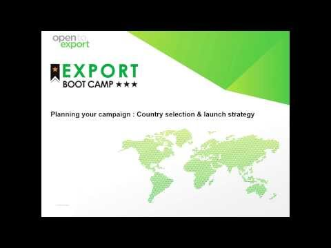 Export Bootcamp | Planning your campaign : Country selection & launch strategy