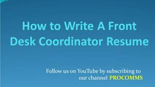 How To Write A Front Desk Coordinator Resume    Front Desk Coordinator Resume
