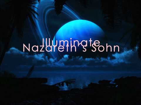 Illuminate - Nazareths Sohn