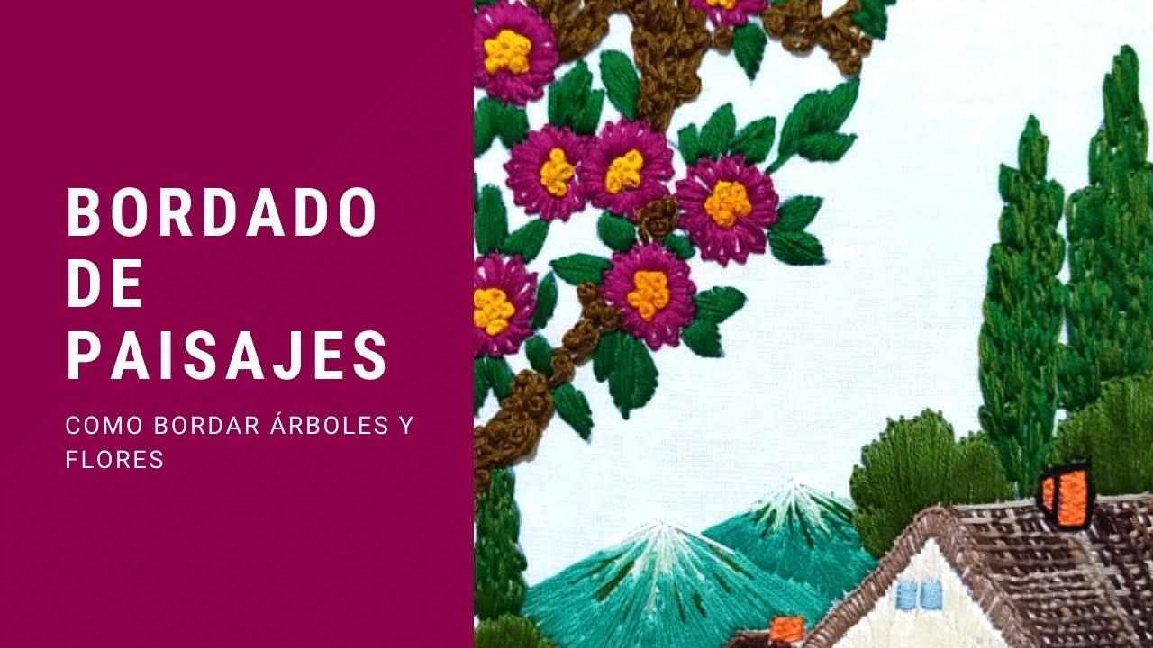 TÉCNICA BORDADO DE PAISAJES EN BANDERÍN: COMO BORDAR FLORES Y ARBOLES