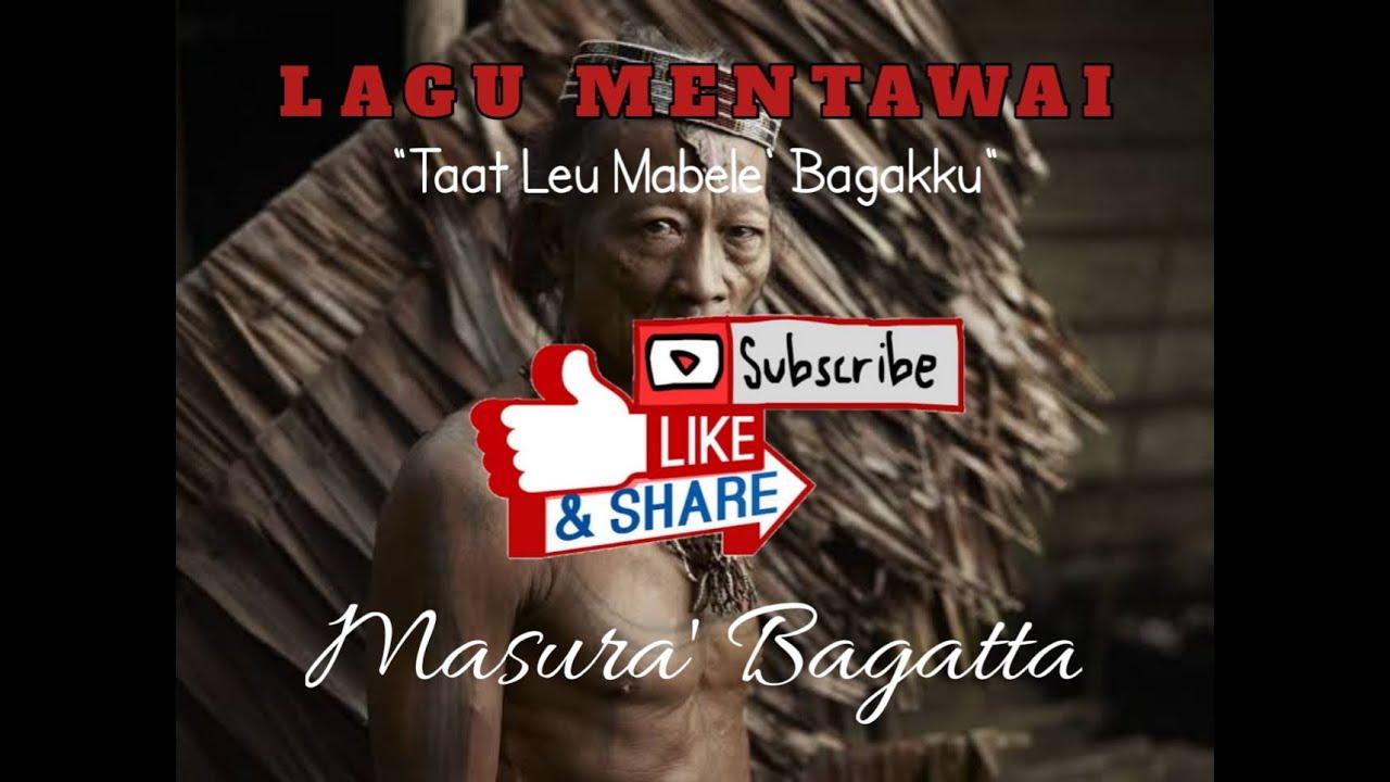 LAGU MENTAWAI | Taat Leu Mabelek Bagakku