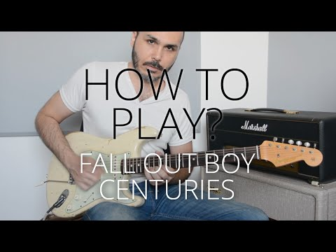 How to Play - Centuries by Fall Out Boy on Electric Guitar - Guitar Lesson Tutorial