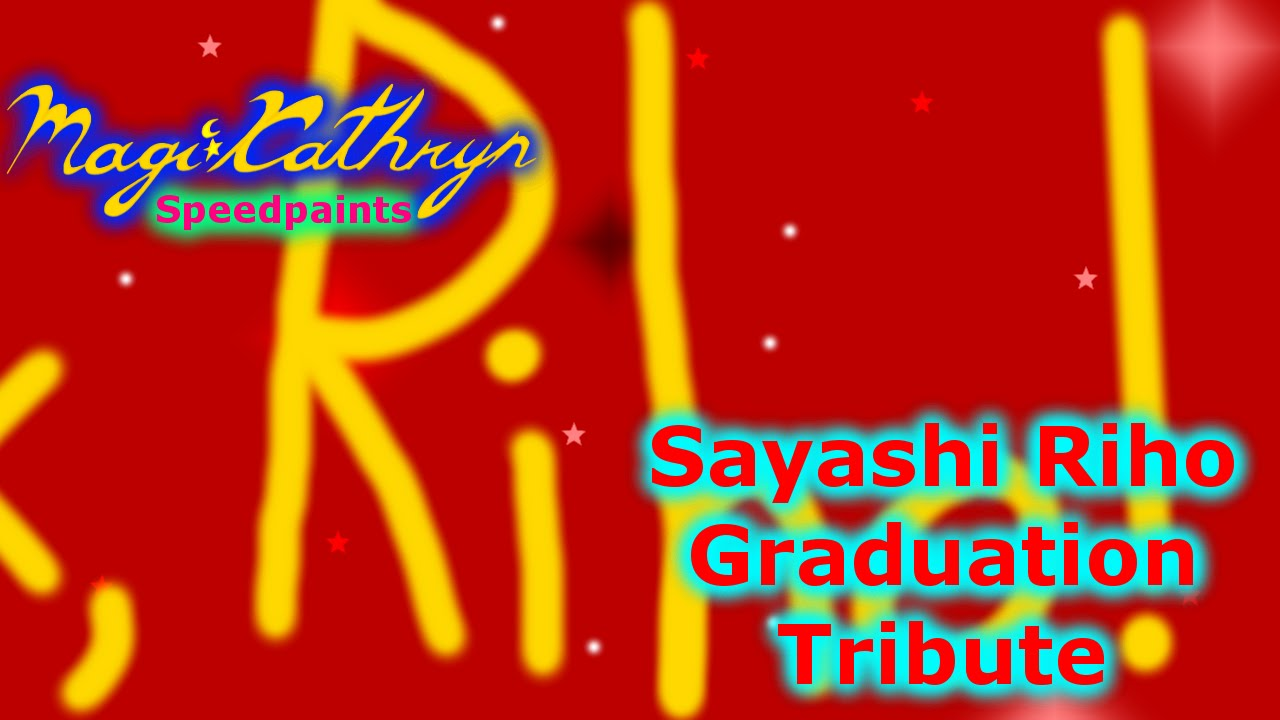 Sayashi Riho Graduation Tribute Youtube