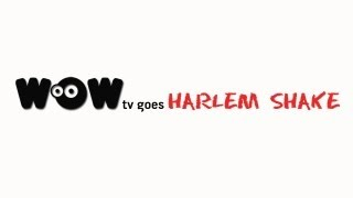 WOW TV goes Harlem Shake