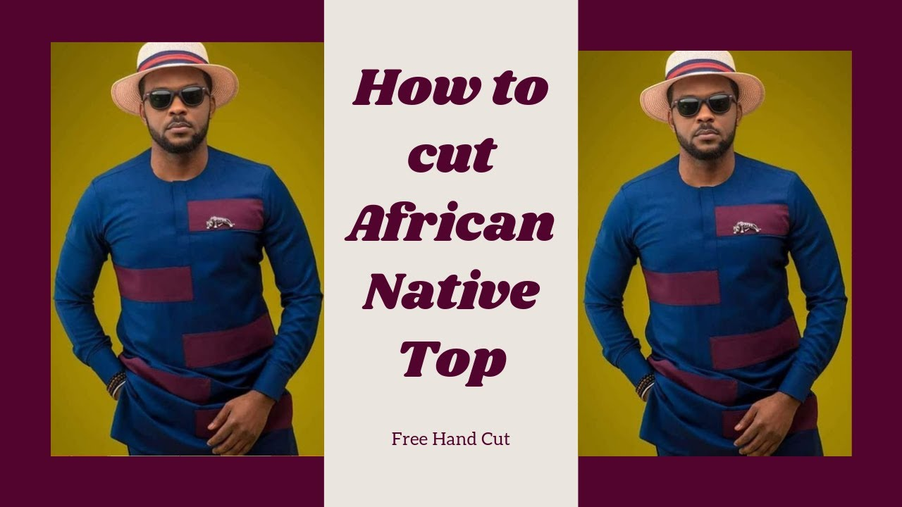 How to cut male bubaafrican native top without pattern detailed how to cut male bubaafrican native top without pattern detailed jeuxipadfo Gallery