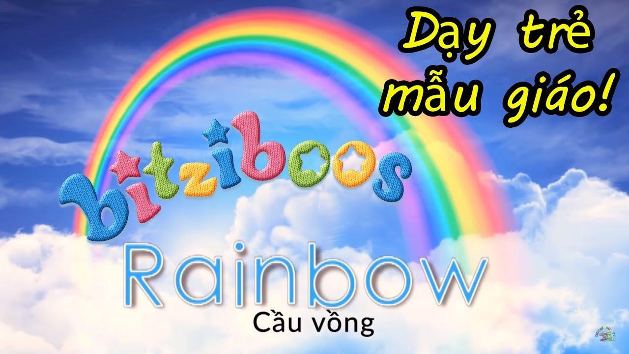 Bitziboos – Cầu vồng!   Dạy tiếng Anh cho trẻ   Dạy cho trẻ người Việt   Học tiếng Anh