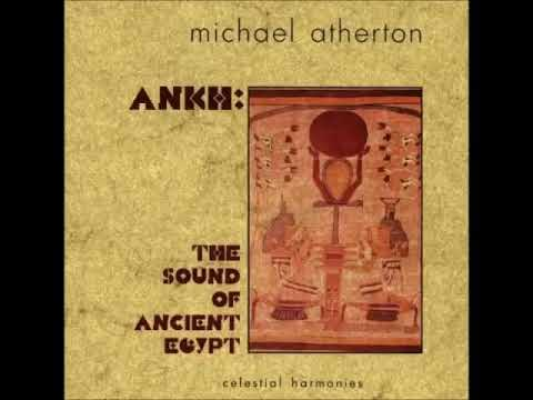 Ankh: The Sound of Ancient Egypt - Michael Atherton [1998](AUS)|Mid Western Folk Music, World