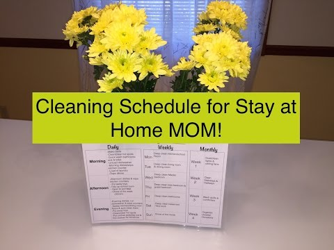 Cleaning Schedule for Stay at Home Moms!