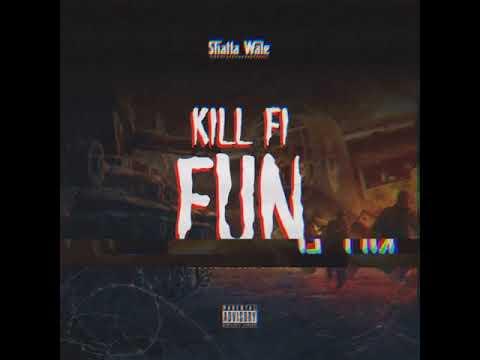 Shatta Wale – Kill Fi Fun