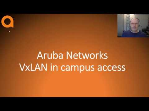 VxLAN on Aruba Networks Campus Access Switches