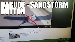 Darude - Sandstorm Button In Youtube Player