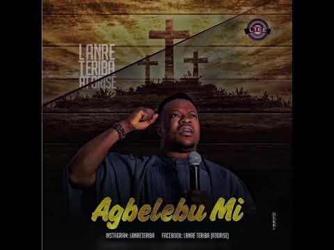 Download Lanre Teriba (Atorise) - Agbelebu Mi (Audio)