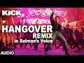 Download Hangover - REMIX | Kick | Salman Khan | Jacqueline Fernandez | Meet Bros Anjjan MP3 song and Music Video