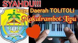 MAKALRAMBOT LIPU Lagu daerah TOLITOLI yang mendayu-dayu