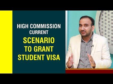 High Commission current Scenario to grant Student Visa