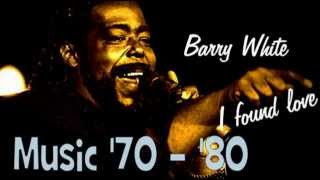 Barry White - I Found Love