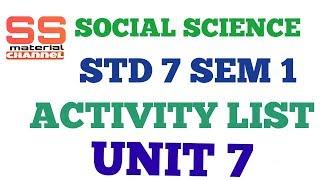 social science activity std 7 sem 1 unit 7 list in gujarati