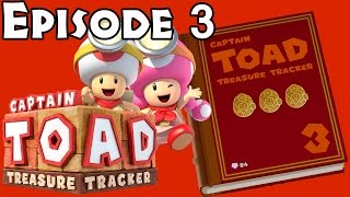 Captain Toad: Treasure Tracker - Episode 3 All Levels (All Gems/Bonus Objectives)