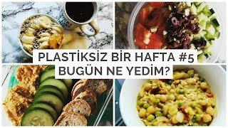 Bugün ne Yedim? | Vegan | Plastiksiz Bir Hafta #5