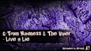 G-Town Madness & The Viper - Live a Lie