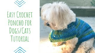 Easy Crochet Dog/Cat Sweater Poncho for ALL SIZES and BREEDS