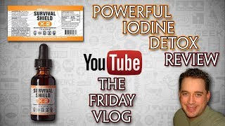 The Friday Vlog | Survival Shield X2 Nascent Iodine (Detox) Review