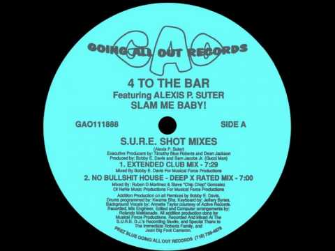 4 To The Bar Feat Alexis P. Suter - Slam Me Baby! (No Bullshit House - Deep X Rated Mix)