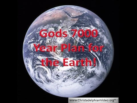 God's 7000 Year Plan for the Earth