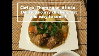 Càri gà  .Thơm ngon, dễ nấu   Delicious curry chicken, fast and easy to cook !