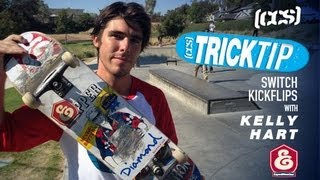 Trick Tip | Switch Kickflips With Kelly Hart